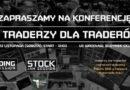 Mój wykład na konferencji Traderzy dla Traderów 6