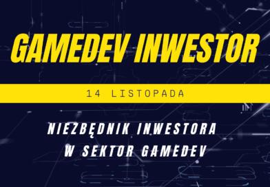 """Konferencja """"Gamedev Inwestor"""" z moim udziałem"""